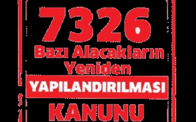 7326 Sayılı Yapılandırma Kanunu Gereğince Pişmanlıkla veya Kanuni Süresinden Sonra Kendiliğinden Verilecek Beyannameler